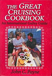 The Great Cruising Cookbook: An International Galley Guide