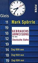 Gebrauchsanweisung für die Deutsche Bahn (German Edition)