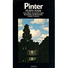 Plays, 4: Old times, No Man's Land, Betrayal, Monologue, Family Voices (The Master playwrights): v. 4 by Harold Pinter (1981-08-27)