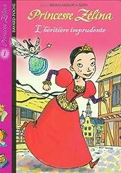 Princesse Zélina, tome 1 : L'Héritière imprudente