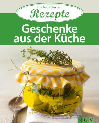 Geschenke aus der Küche: Die beliebtesten Rezepte