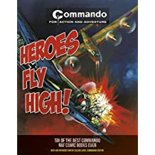 Commando: Heroes Fly High!: Six of the Best Commando RAF Books Ever! (Commando for Action and Adventure)