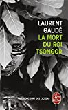 La Mort du roi Tsongor | Gaudé, Laurent. Auteur