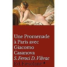 Une promenade à Paris avec Giacomo Casanova (French Edition)