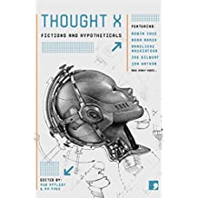 Thought X: Fictions and Hypotheticals (Science-Into-Fiction)