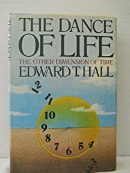 Dance of Life: The Other Dimension of Time by Edward Twitchell Hall