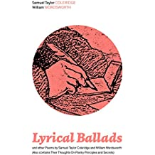 Lyrical Ballads and other Poems by Samuel Taylor Coleridge and William Wordsworth (Also contains Their Thoughts On Poetry Principles and Secrets): Collections ... Dejection: An Ode (English Edition)