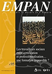 Empan, N° 95, Septembre 2014 : Les travailleurs sociaux entre certification et professionnalisation... une formation impossible ?