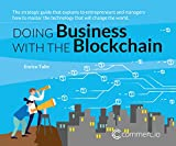Doing Business with the Blockchain: The strategic guide that explains to entrepreneurs and managers how to master the technology that will change the world. (Commerc.io Book 1) (English Edition)