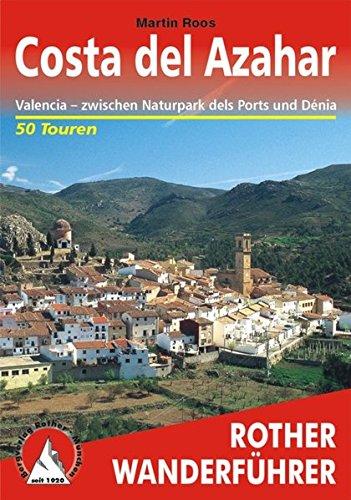 Costa del Azahar: Valencia - zwischen Naturpark dels Ports und Denia. 50 Wanderkärtchen 1:50000 /1:75000 (Rother Wanderführer)