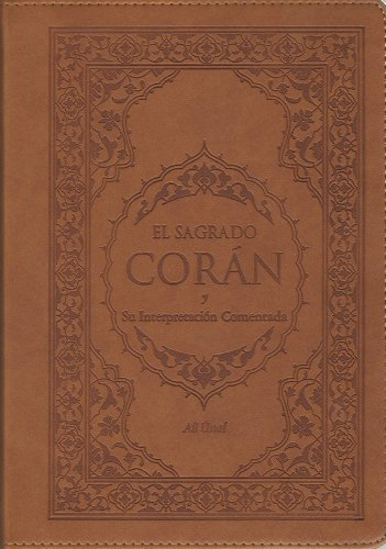 El sagrado Coran y su interpretacion comentada/The Qur'an with Annotated Interpretation