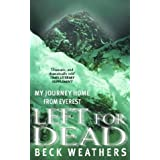 Left For Dead: My Journey Home from Everest by Dr Beck Weathers (1-Nov-2001) Paperback