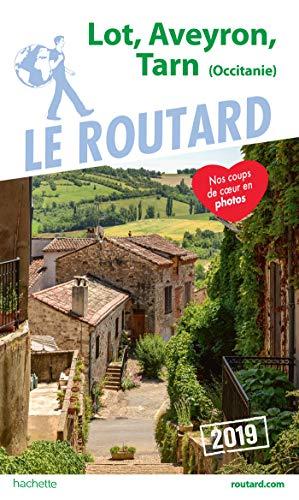Guide du Routard Lot, Aveyron, Tarn 2019