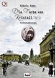 Die Farbe von Kristall - Teil 1: Kriminalroman (Krimis zur Kriminalistik 2)