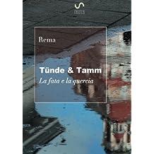 Tünde & Tamm: La fata e la quercia