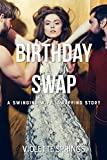 BIRTHDAY SWAP (A MMFF SWINGING WIFE SWAPPING STORY)