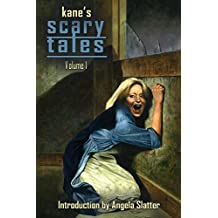 Kane's Scary Tales: Volume 1 (Things In The Well)
