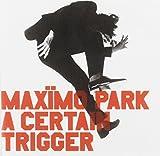 Songtexte von Maxïmo Park - A Certain Trigger