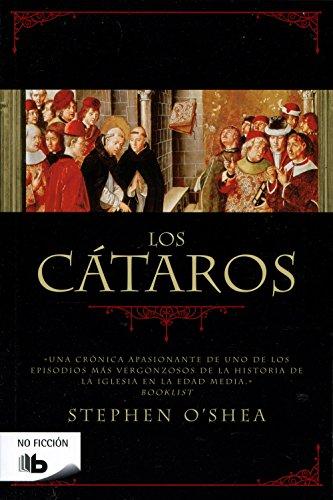 Los cátaros: La herejía perfecta (B DE BOLSILLO) por Stephen O'shea