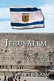 Jerusalem - Stadt des Herrn und Brennpunkt der Geschichte - Willem J Glashouwer