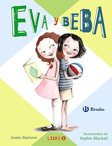 Eva y Beba (Castellano - A Partir De 6 Años - Personajes Y Series - Eva Y Beba, Band 1) (Beba Bean)