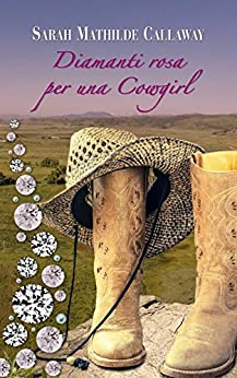 Diamanti rosa per una Cowgirl (I Donovan del Texas) di [Callaway, Sarah Mathilde]