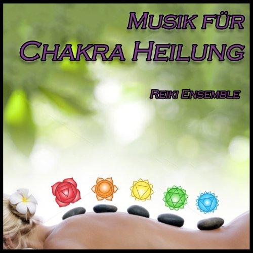 Musik für Chakra Heilung
