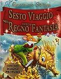 Scarica Libro Sesto viaggio nel Regno della Fantasia Ediz illustrata (PDF,EPUB,MOBI) Online Italiano Gratis