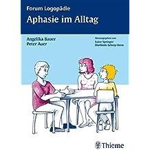 Aphasie im Alltag (Forum Logopädie)