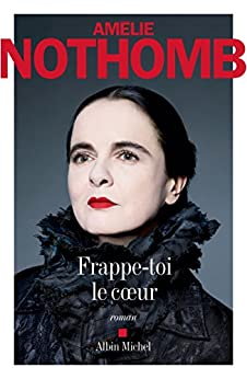 Frappe-toi le coeur (A.M. ROM.FRANC) (French Edition) by [Nothomb, Amélie]