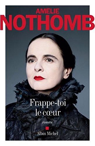 Amélie Nothomb – Frappe-toi le coeur (Rentrée Littérature 2017)