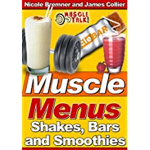 Muscle Menus : Shakes, Bars and Smoothies (English Edition)