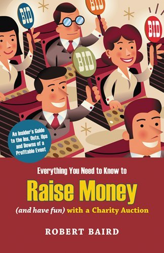 Everything You Need to Know to Raise Money (And Have Fun) With a Charity Auction: An Insider's Guide to the Ins, Outs, Ups and Downs of a Profitable Event - Ups Emerson
