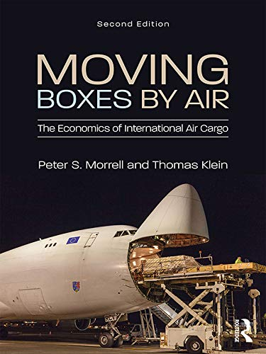 Moving Boxes by Air: The Economics of International Air Cargo (English Edition)