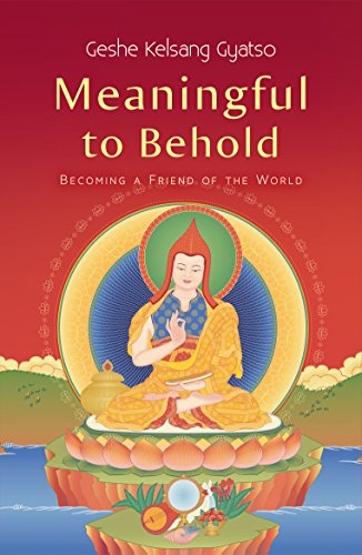 Meaningful to Behold: Becoming a Friend of the World (English Edition) por Geshe Kelsang Gyatso