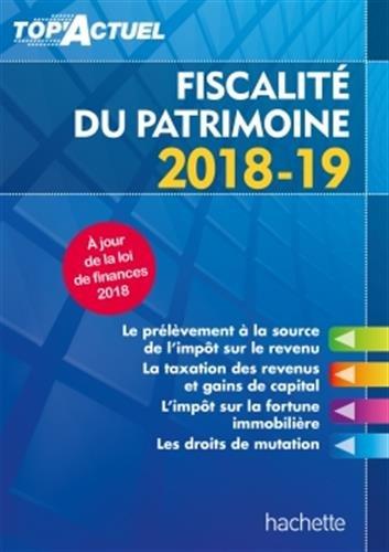 Top'Actuel Fiscalité Du Patrimoine 2018-2019 par Gilles Meyer