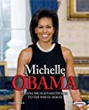 Michelle Obama: From Chicago South Side to the White House (Gateway Biographies)