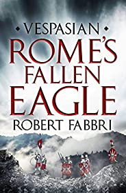 Rome's Fallen Eagle (Vespasian Series Book 4) (English Edit