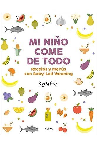 Mi niño come de todo: Recetas y menús con Baby