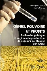 Genes, Pouvoirs et Profits. Recherche publique et régimes de production des savoirs de Mendel aux OGM