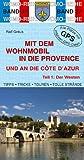 Mit dem Wohnmobil in die Provence und an die Cote d'Azur: Teil 1: Der Westen - Ralf Gréus