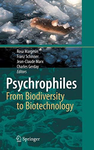 Psychrophiles: From Biodiversity to Biotechnology: From Biodiversity to Biotechnolgy