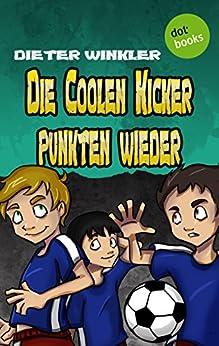 Die Coolen Kicker punkten wieder - Band 5 (Coole Kicker)