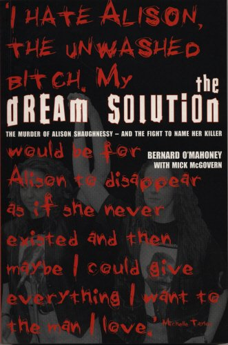 The Dream Solution: The Murder of Alison Shaughnessy - and the Fight to Name Her Killer PDF Books