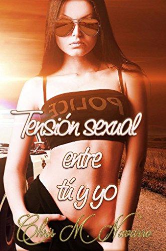 TENSIÓN SEXUAL ENTRE TÚ Y YO