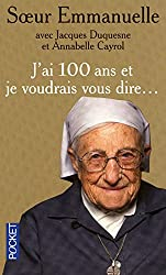 J'ai 100 ans et je voudrais vous dire...