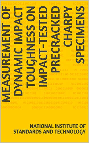 Measurement of Dynamic Impact Toughness on Impact-Tested Precracked Charpy Specimens (English Edition)
