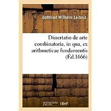 Dissertatio de Arte Combinatoria, in Qua, Ex Arithmeticae Fundamentis, (Ed.1666) (Sciences)
