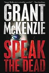 Speak the Dead by Grant McKenzie (2015-10-01)