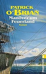 Manöver um Feuerland (Ein Jack-Aubrey-Roman, Band 10)